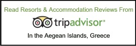 Click Here to Read Travellers Reviews on Resorts and Holiday Accommodation in the Aegean Islands
